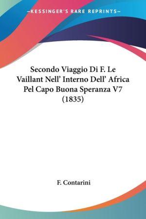 Secondo Viaggio Di F. Le Vaillant Nell' Interno Dell' Africa Pel Capo Buona Speranza V7 (1835) - F. Contarini
