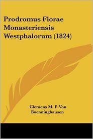 Prodromus Florae Monasteriensis Westphalorum (1824) - Clemens M.F. Von Boenninghausen