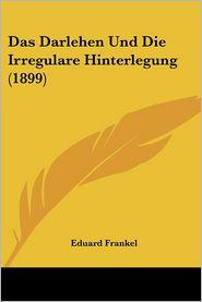 Das Darlehen Und Die Irregulare Hinterlegung (1899) - Eduard Frankel