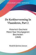 de Kerkhervorming in Vlaanderen, Part 2 - Hendrik Quirinus Janssen