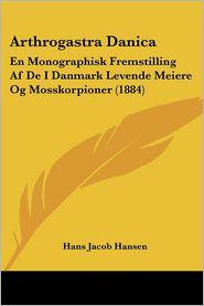 Arthrogastra Danica - Hans Jacob Hansen