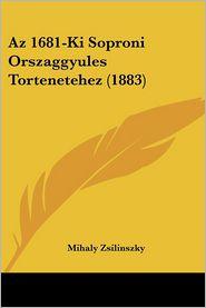 Az 1681-Ki Soproni Orszaggyules Tortenetehez (1883) - Mihaly Zsilinszky