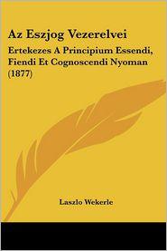 Az Eszjog Vezerelvei - Laszlo Wekerle