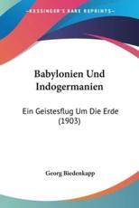 Babylonien Und Indogermanien - Georg Biedenkapp