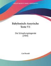 Babylonisch-Assyrische Texte V1 - Carl Bezold (translator)