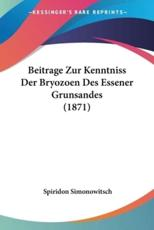 Beitrage Zur Kenntniss Der Bryozoen Des Essener Grunsandes (1871) - Spiridon Simonowitsch