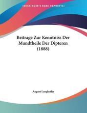 Beitrage Zur Kenntniss Der Mundtheile Der Dipteren (1888) - August Langhoffer