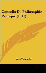 Conseils De Philosophie Pratique (1847) - Alex Volkonsky