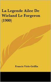 La Legende Ailee de Wieland Le Forgeron (1900) - Francis Viele-Griffin