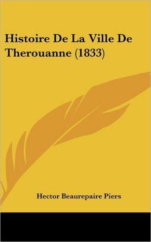 Histoire De La Ville De Therouanne (1833) - Hector Beaurepaire Piers