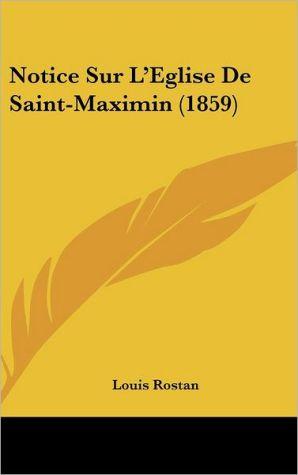 Notice Sur L'Eglise De Saint-Maximin (1859)