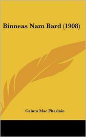 Binneas Nam Bard (1908) - Calum Mac Pharlain