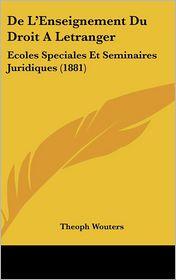 De L'Enseignement Du Droit A Letranger - Theoph Wouters