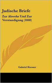 Judische Briefe - Gabriel Riesser