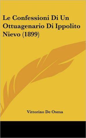 Le Confessioni Di Un Ottuagenario Di Ippolito Nievo (1899) - Vittorino De Osma