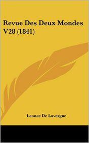 Revue Des Deux Mondes V28 (1841) - Leonce De Lavergne