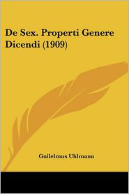 De Sex. Properti Genere Dicendi (1909) - Guilelmus Uhlmann
