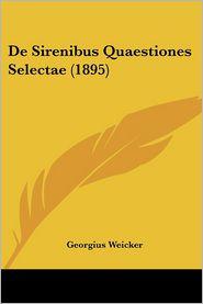De Sirenibus Quaestiones Selectae (1895) - Georgius Weicker