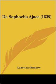 De Sophoclis Ajace (1839) - Ludovicus Benloew