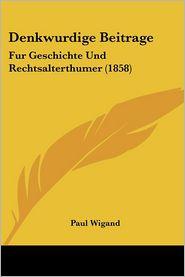 Denkwurdige Beitrage - Paul Wigand (Editor)
