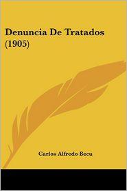 Denuncia De Tratados (1905) - Carlos Alfredo Becu