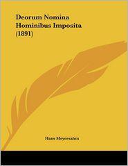 Deorum Nomina Hominibus Imposita (1891) - Hans Meyersahm