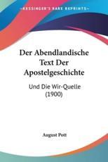 Der Abendlandische Text Der Apostelgeschichte - August Friedrich Pott