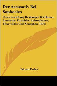 Der Accusativ Bei Sophocles - Eduard Escher