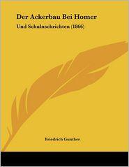 Der Ackerbau Bei Homer - Friedrich Gunther