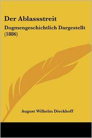 Der Ablassstreit - August Wilhelm Dieckhoff