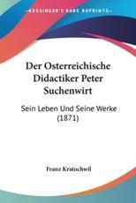 Der Osterreichische Didactiker Peter Suchenwirt - Franz Kratochwil
