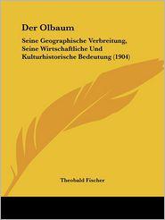 Der Olbaum - Theobald Fischer
