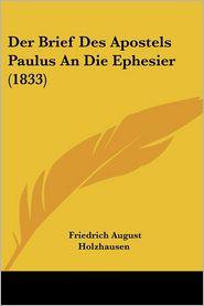 Der Brief Des Apostels Paulus an Die Ephesier (1833) - Friedrich August Holzhausen (Translator)