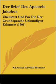 Der Brief Des Apostels Jakobus - Christian Gotthilf Hensler