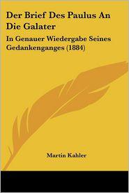 Der Brief Des Paulus An Die Galater - Martin Kahler
