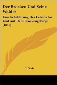 Der Brocken Und Seine Walder - C. Gude