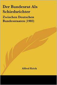 Der Bundesrat Als Schiedsrichter - Alfred Krick