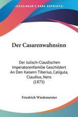 Der Casarenwahnsinn - Friedrich Wiedemeister
