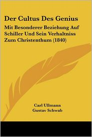 Der Cultus Des Genius - Carl Ullmann, Gustav Schwab