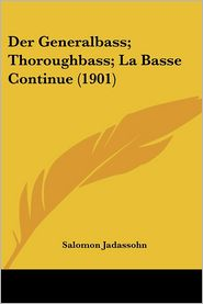 Der Generalbass; Thoroughbass; La Basse Continue (1901) - Salomon Jadassohn