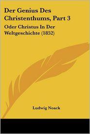 Der Genius Des Christenthums, Part 3 - Ludwig Noack