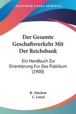 Der Gesamte Geschaftsverkehr Mit Der Reichsbank - R Telschow