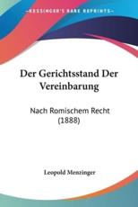 Der Gerichtsstand Der Vereinbarung - Leopold Menzinger