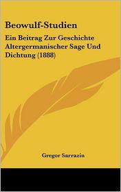 Beowulf-Studien - Gregor Sarrazin
