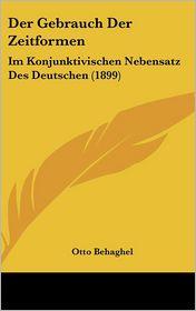 Der Gebrauch Der Zeitformen - Otto Behaghel