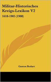 Militar-Historisches Kreigs-Lexikon V2 - Gaston Bodart