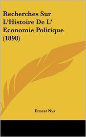 Recherches Sur L'Histoire de L' Economie Politique (1898) - Ernest Nys