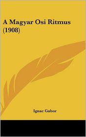 A Magyar Osi Ritmus (1908) - Ignac Gabor