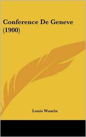 Conference De Geneve (1900) - Louis Wuarin