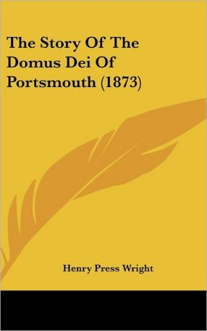 The Story Of The Domus Dei Of Portsmouth (1873)